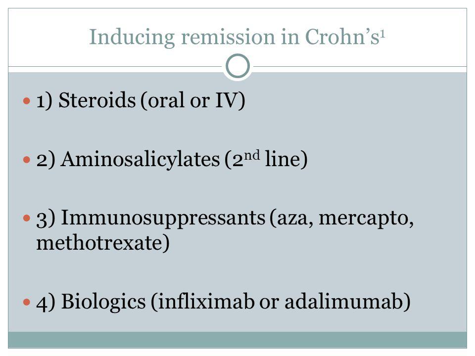 1) Steroids (oral or IV) 2) Aminosalicylates (2 nd line) 3) Immunosuppressants (aza, mercapto, methotrexate) 4) Biologics (infliximab or adalimumab)