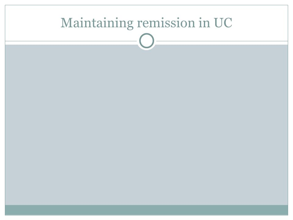 Maintaining remission in UC