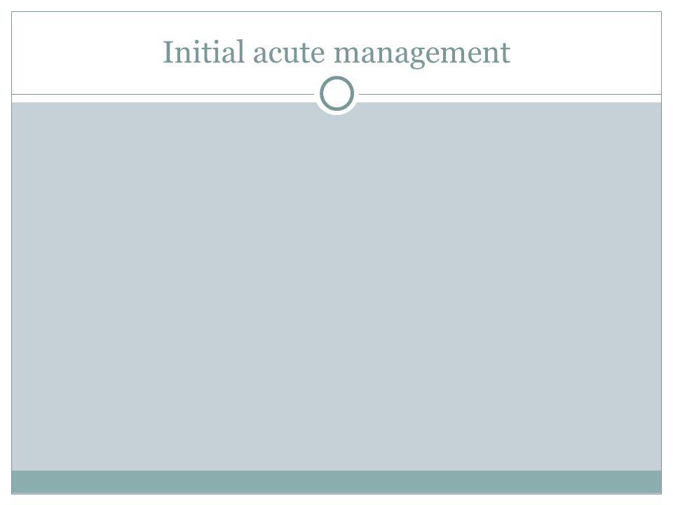 Initial acute management