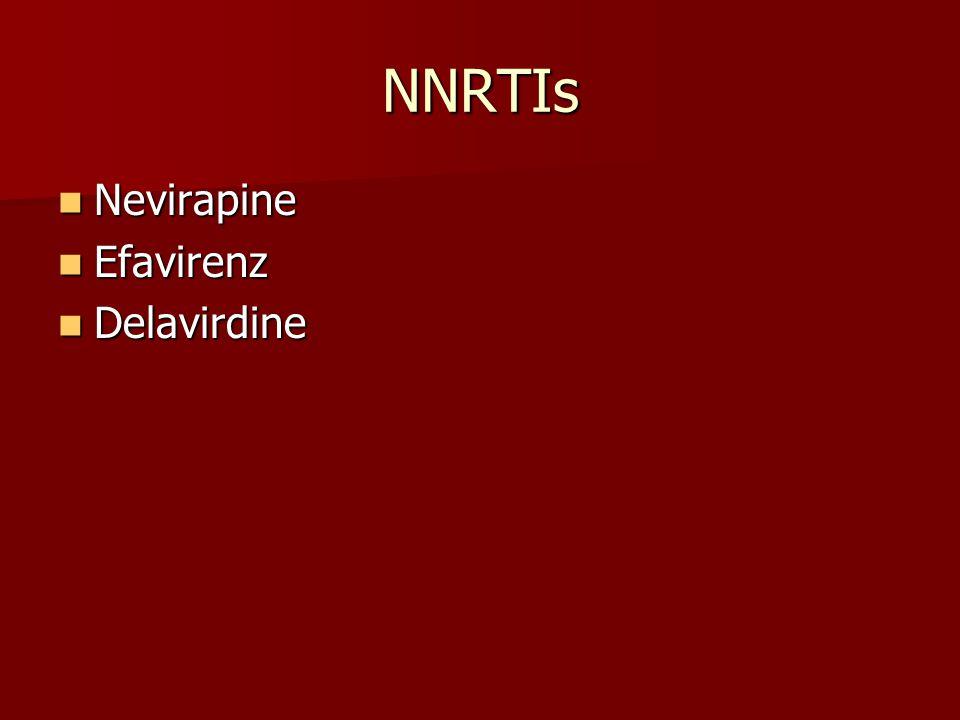 NNRTIs Nevirapine Nevirapine Efavirenz Efavirenz Delavirdine Delavirdine