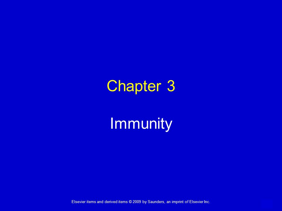 1 Elsevier items and derived items © 2009 by Saunders, an imprint of Elsevier Inc. Chapter 3 Immunity