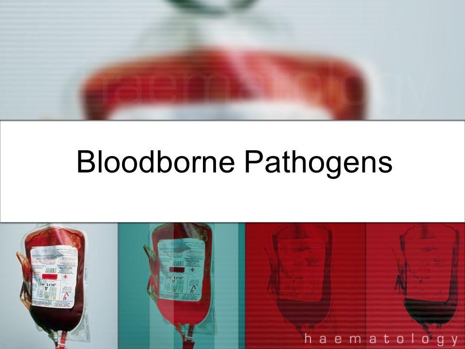 What Are Bloodborne Pathogens.