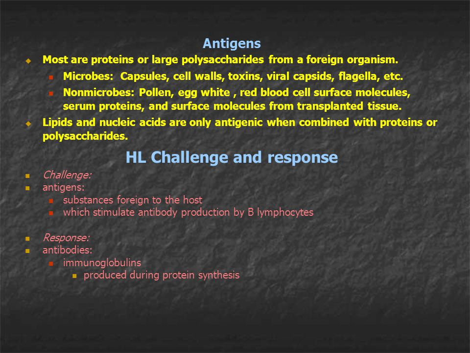 Antigens u Most are proteins or large polysaccharides from a foreign organism. Microbes: Capsules, cell walls, toxins, viral capsids, flagella, etc. N
