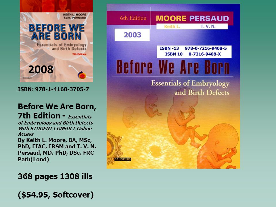 ISBN: 978-1-4160-3705-7 Before We Are Born, 7th Edition - Essentials of Embryology and Birth Defects With STUDENT CONSULT Online Access By Keith L. Mo