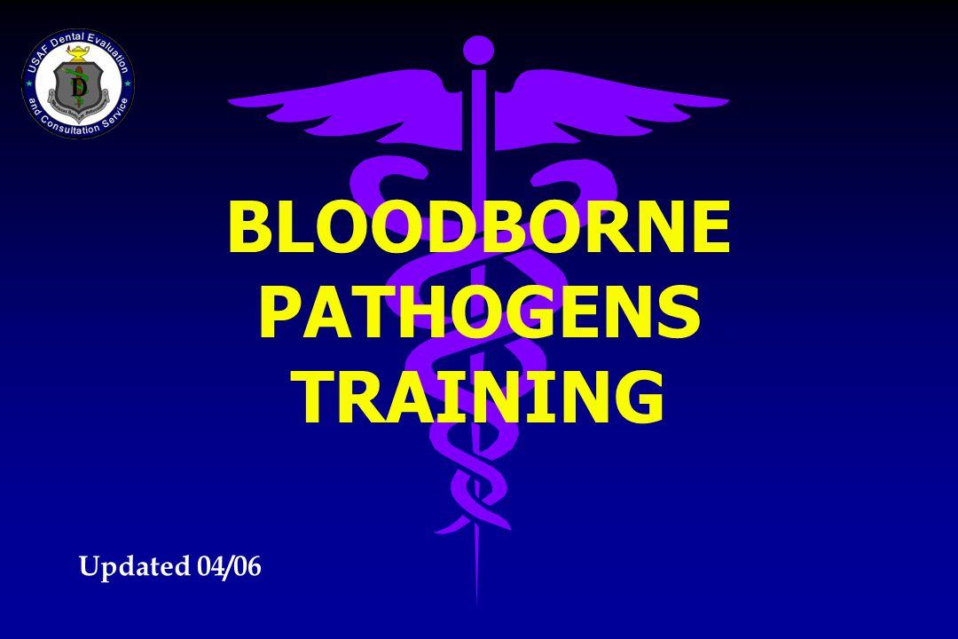 BLOODBORNE PATHOGENS TRAINING Updated 04/06