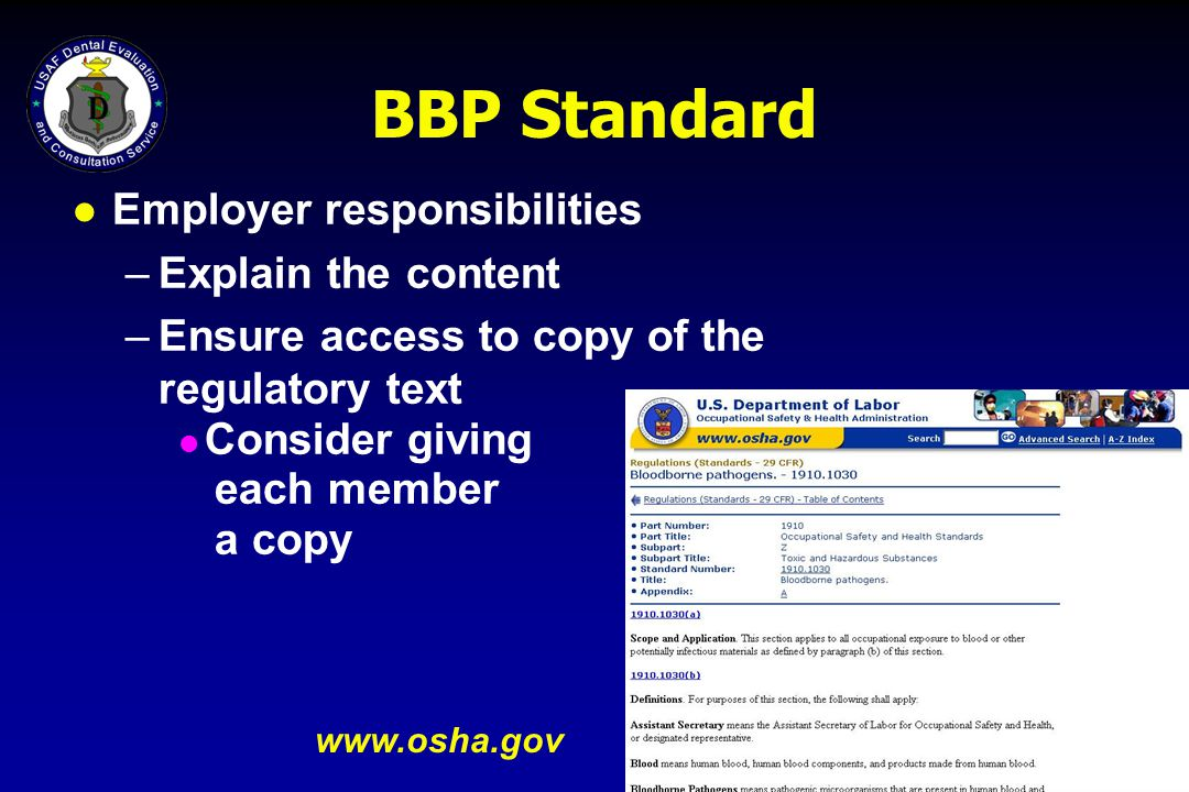 Occupational Expsosure l Reasonably anticipated skin, eye, mucous membrane, or puncture wound (parenteral) contact with blood or OPIM that may result from the performance of employee duties.
