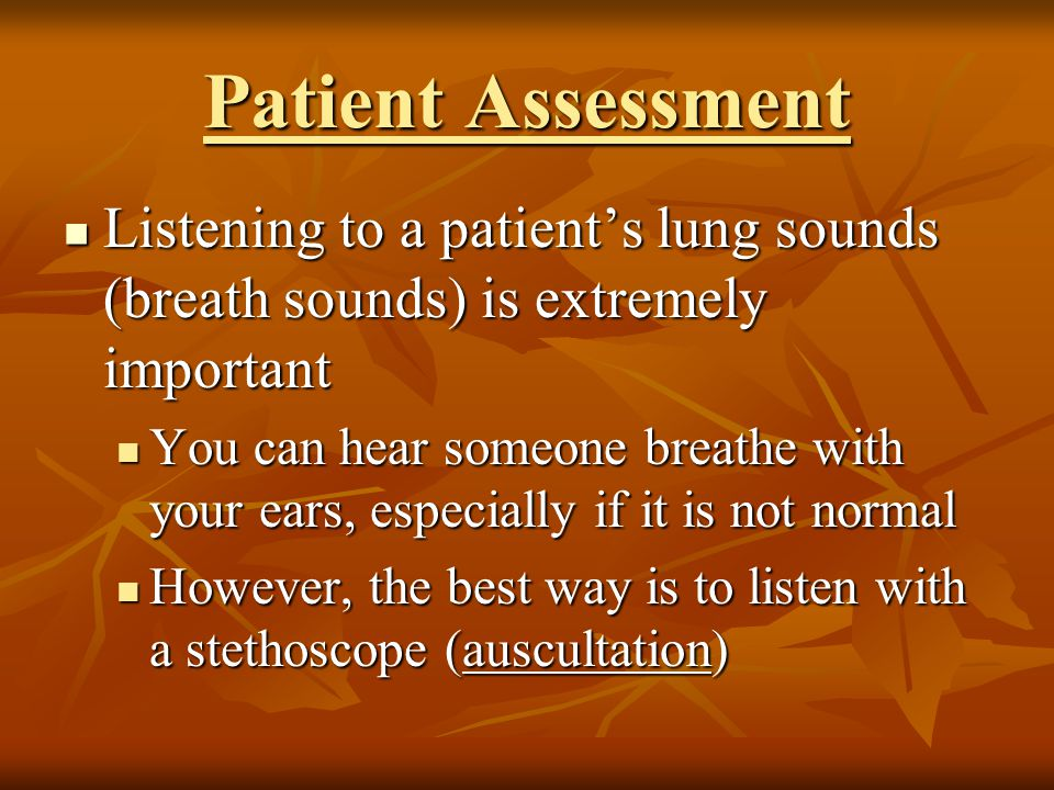 How do you listen to breath sounds accurately.