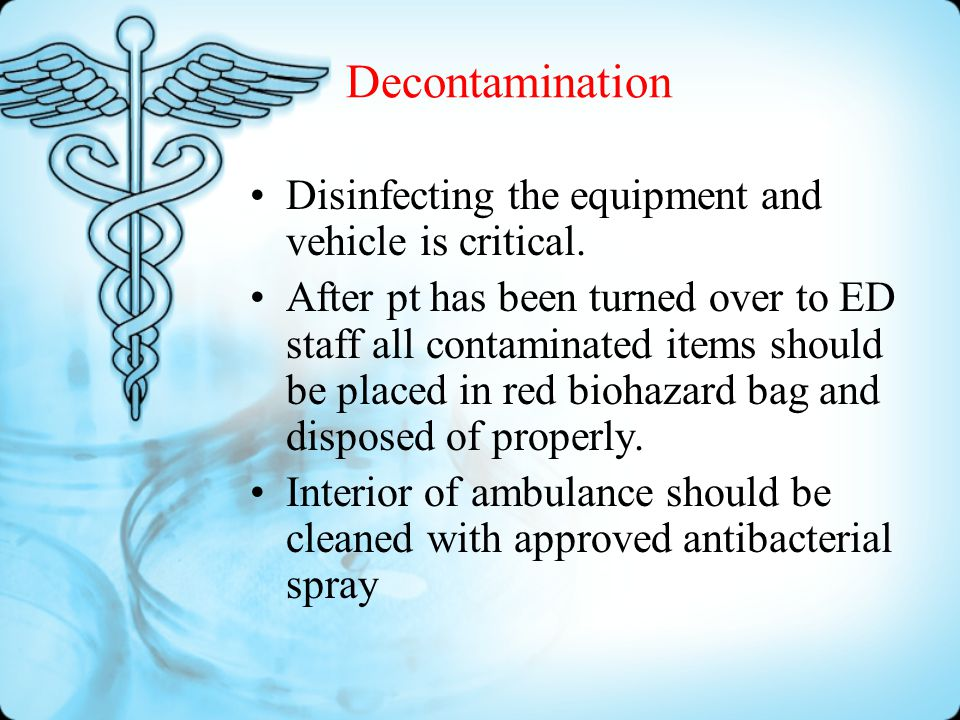 Infection Control Precautions – Universal and BSI –Gloves –Protective eyewear and facemask –Do not recap needles –Cleaning/infection control procedures –Wear gowns –Barrier devices –Contaminated clothes –Wash hands
