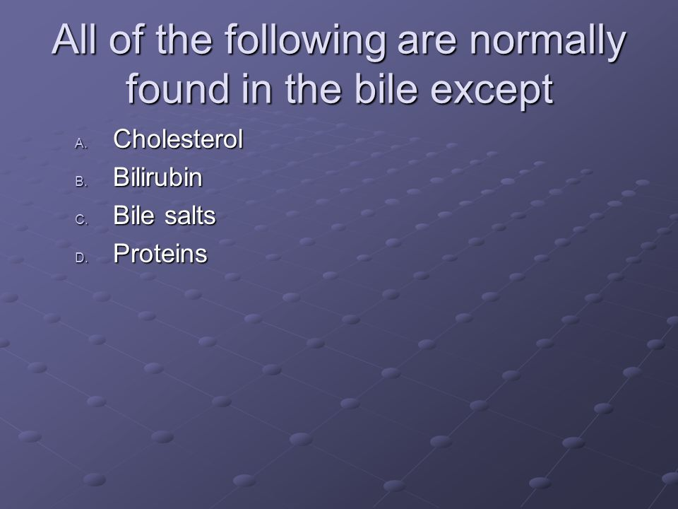 All of the following are normally found in the bile except A.