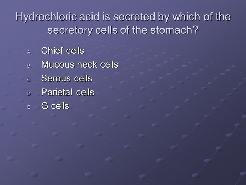 Hydrochloric acid is secreted by which of the secretory cells of the stomach.