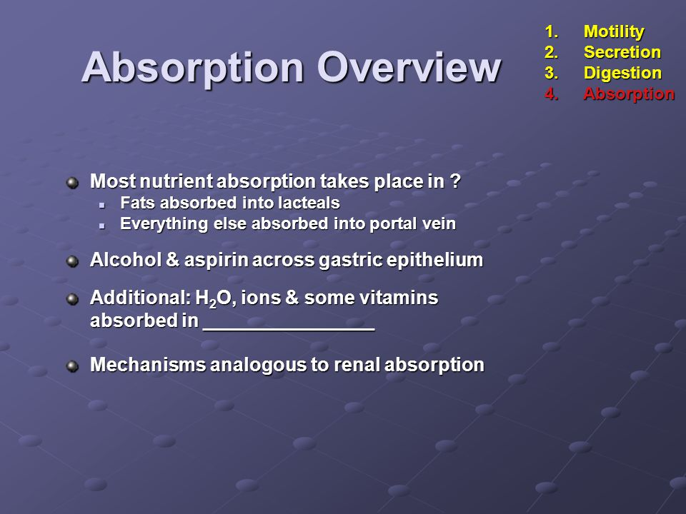 Absorption Overview Most nutrient absorption takes place in .