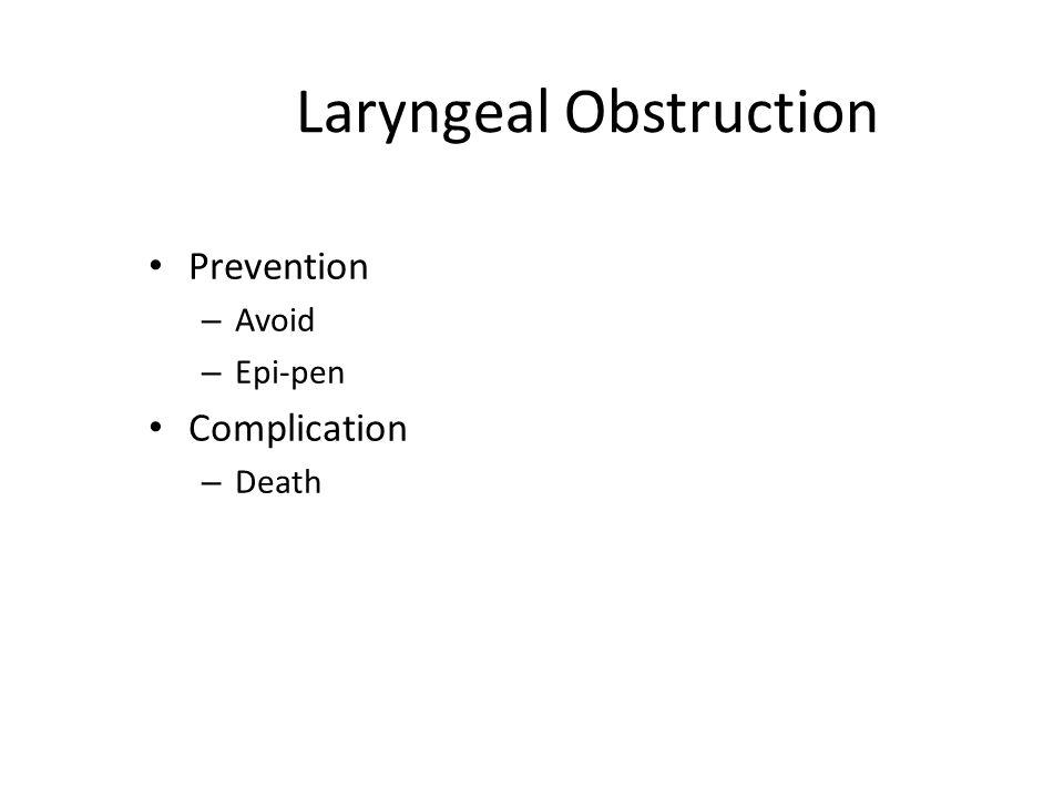 Laryngeal Obstruction Prevention – Avoid – Epi-pen Complication – Death