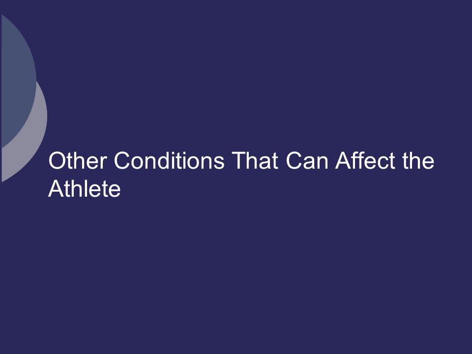 Other Conditions That Can Affect the Athlete