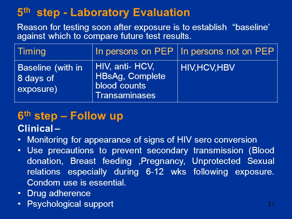 21 5 th step - Laboratory Evaluation Reason for testing soon after exposure is to establish baseline' against which to compare future test results.