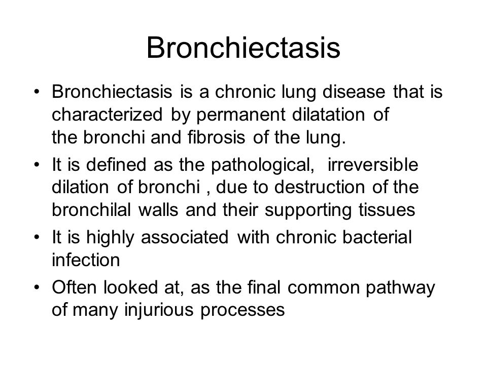 Bronchiectasis Bronchiectasis is a chronic lung disease that is characterized by permanent dilatation of the bronchi and fibrosis of the lung. It is d