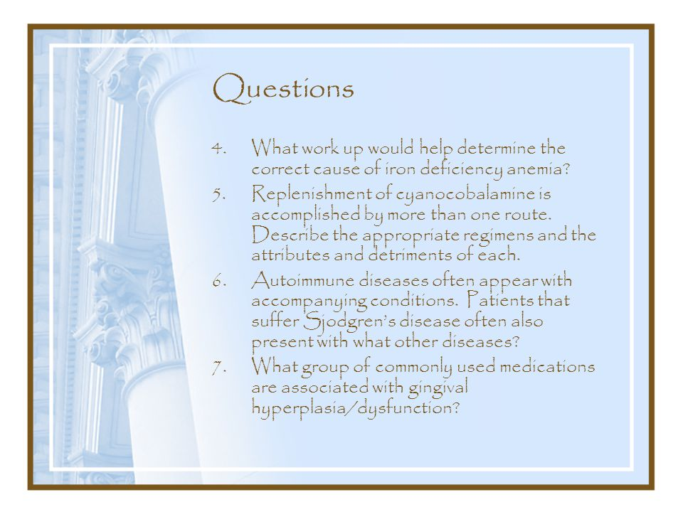Questions 4.What work up would help determine the correct cause of iron deficiency anemia.