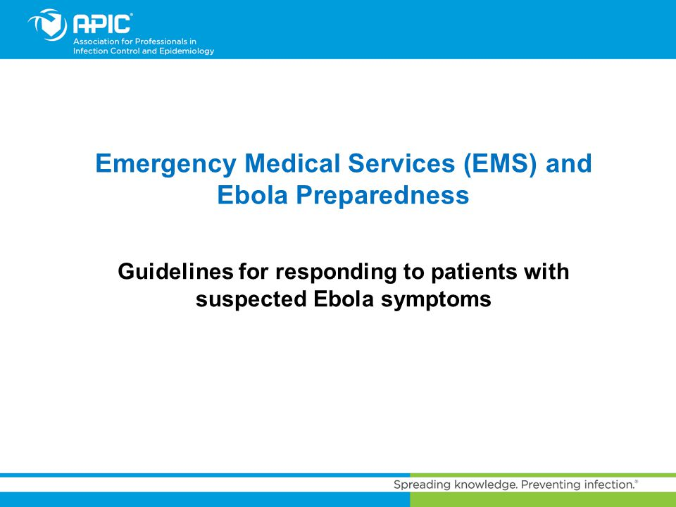 Emergency Medical Services (EMS) and Ebola Preparedness Guidelines for responding to patients with suspected Ebola symptoms