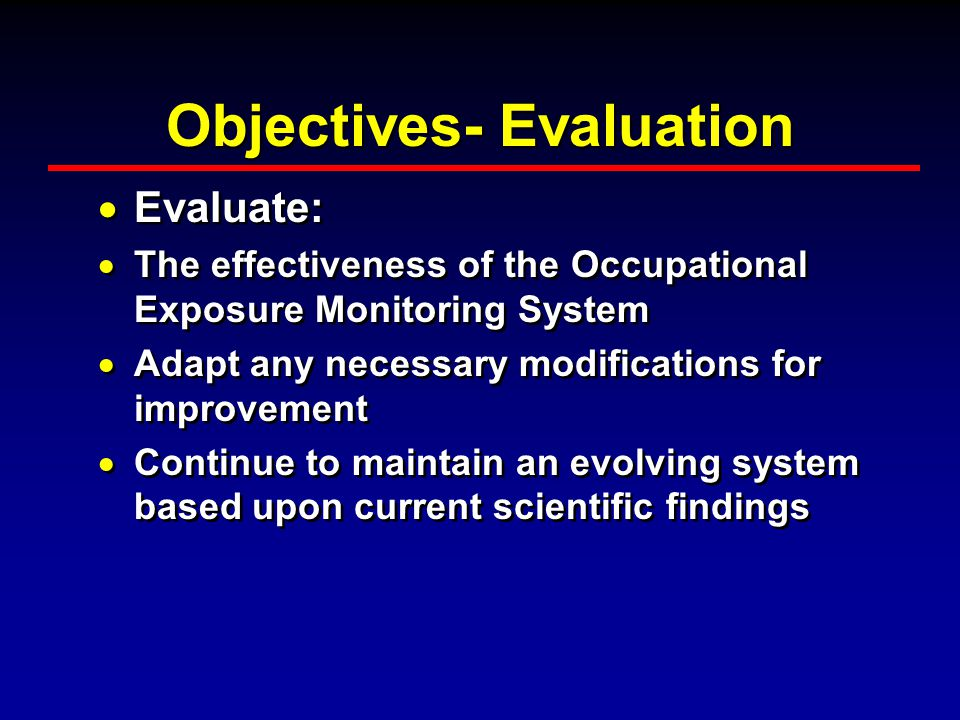 Objectives- Implementation  Implement :Methods of risk reduction based on Work Practice Controls (WPC) & Exposure Controls (EC)  Emergency first aid