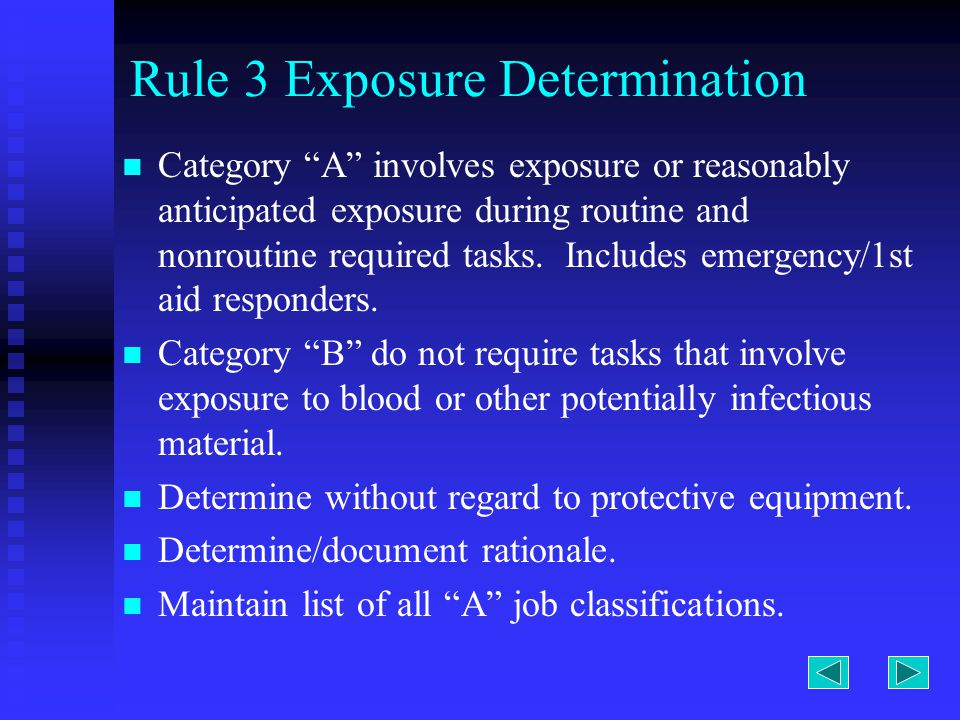 Rule 3 Exposure Determination Category A involves exposure or reasonably anticipated exposure during routine and nonroutine required tasks.