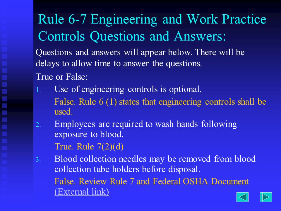 Rule 6-7 Engineering and Work Practice Controls Questions and Answers: True or False: 1.