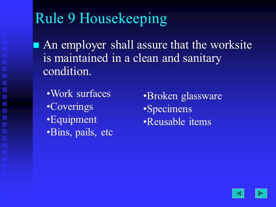 Rule 9 Housekeeping An employer shall assure that the worksite is maintained in a clean and sanitary condition.
