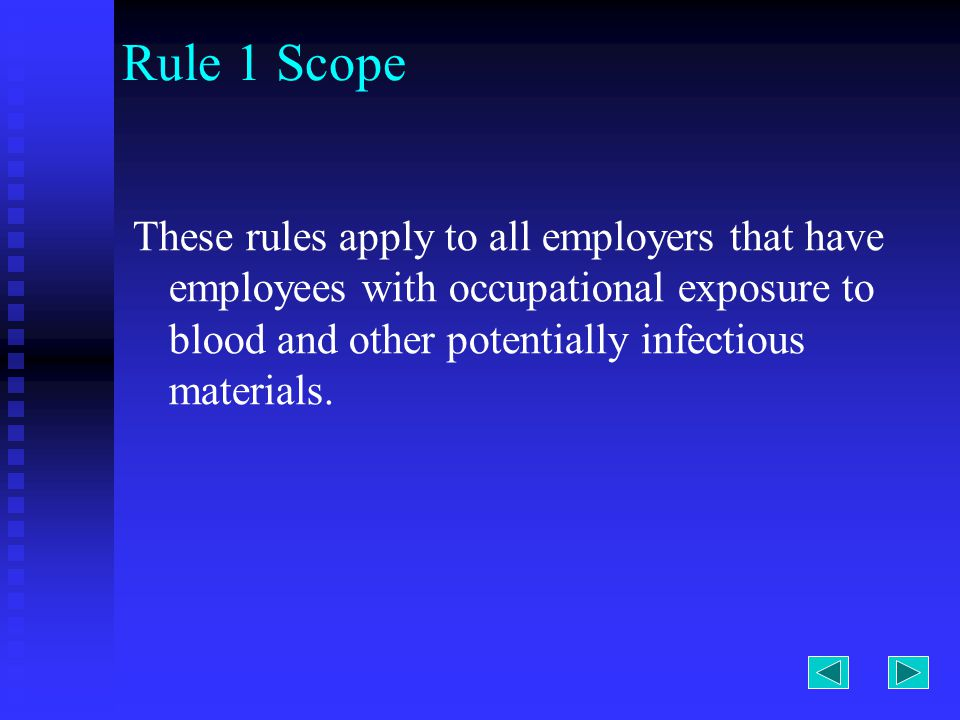 The next slide will provide questions to assist with reviewing the Bloodborne Infectious Diseases Standard: Rule 8 Protective work clothing and equipment Rule 9 Housekeeping