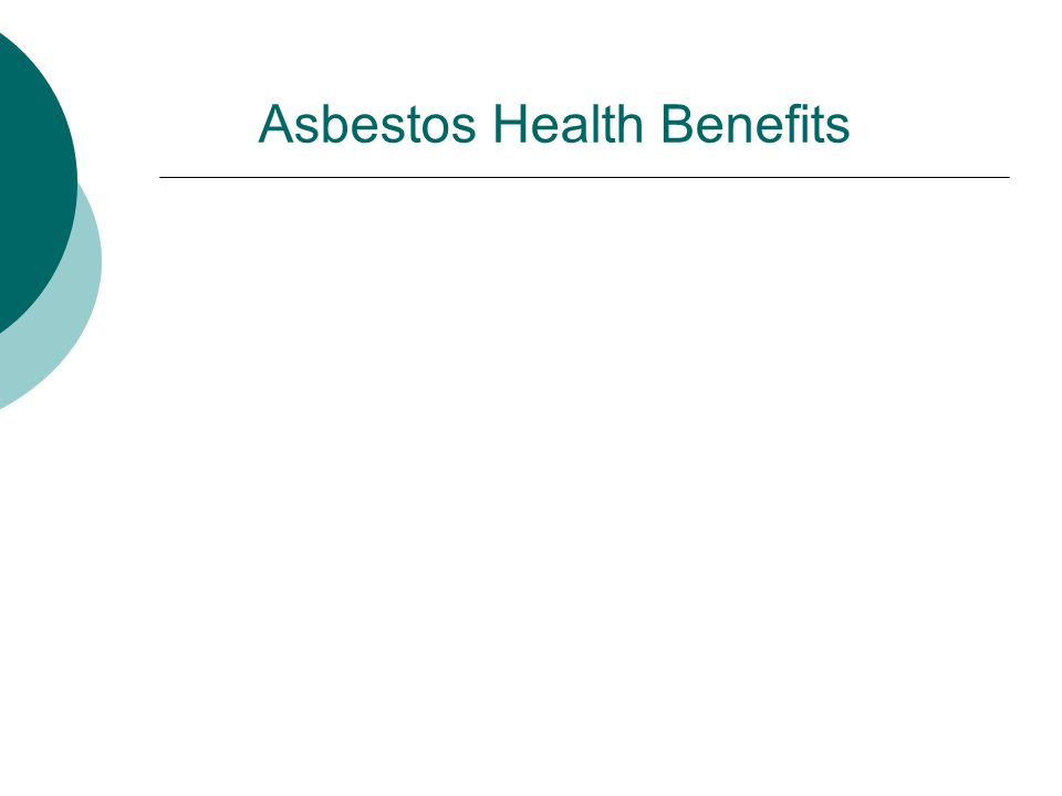Asbestos Health Benefits