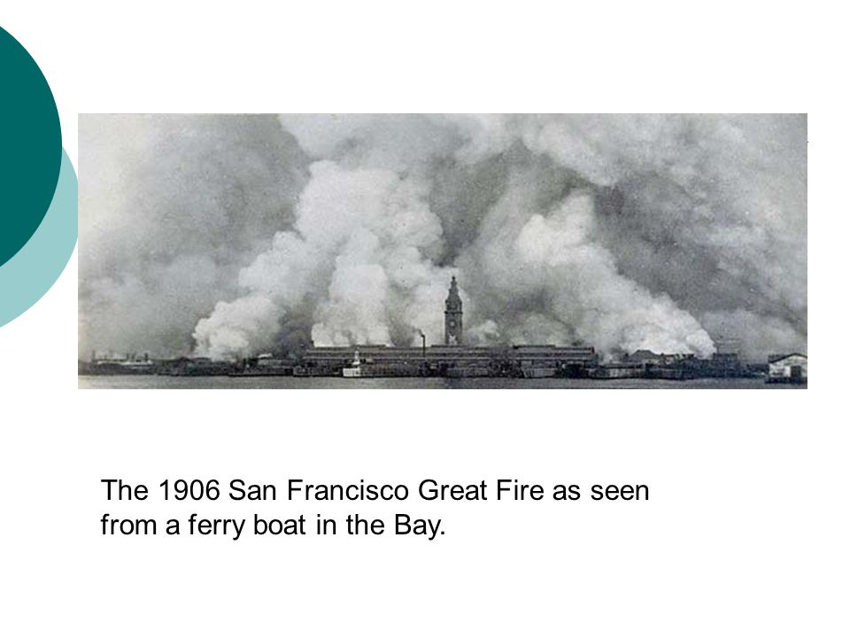 The 1906 San Francisco Great Fire as seen from a ferry boat in the Bay.