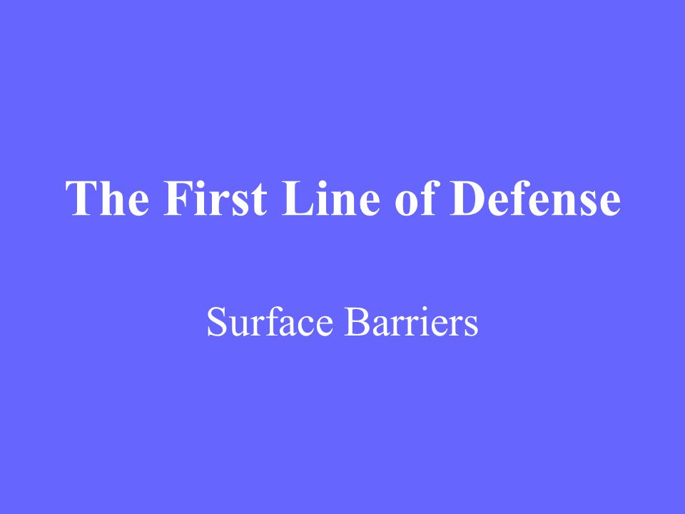 The First Line of Defense Surface Barriers