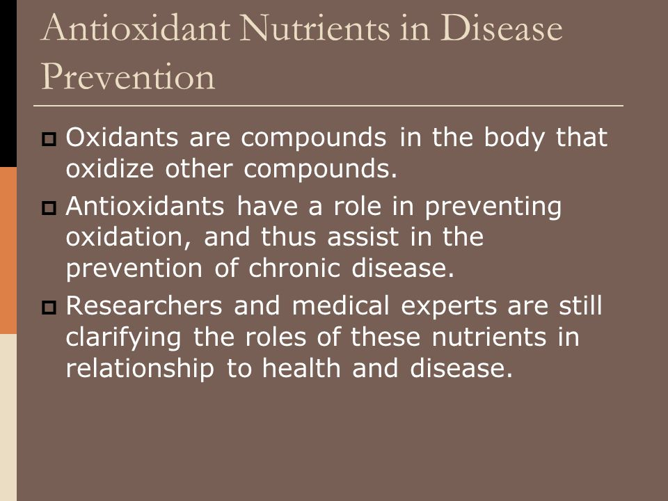  Oxidants are compounds in the body that oxidize other compounds.