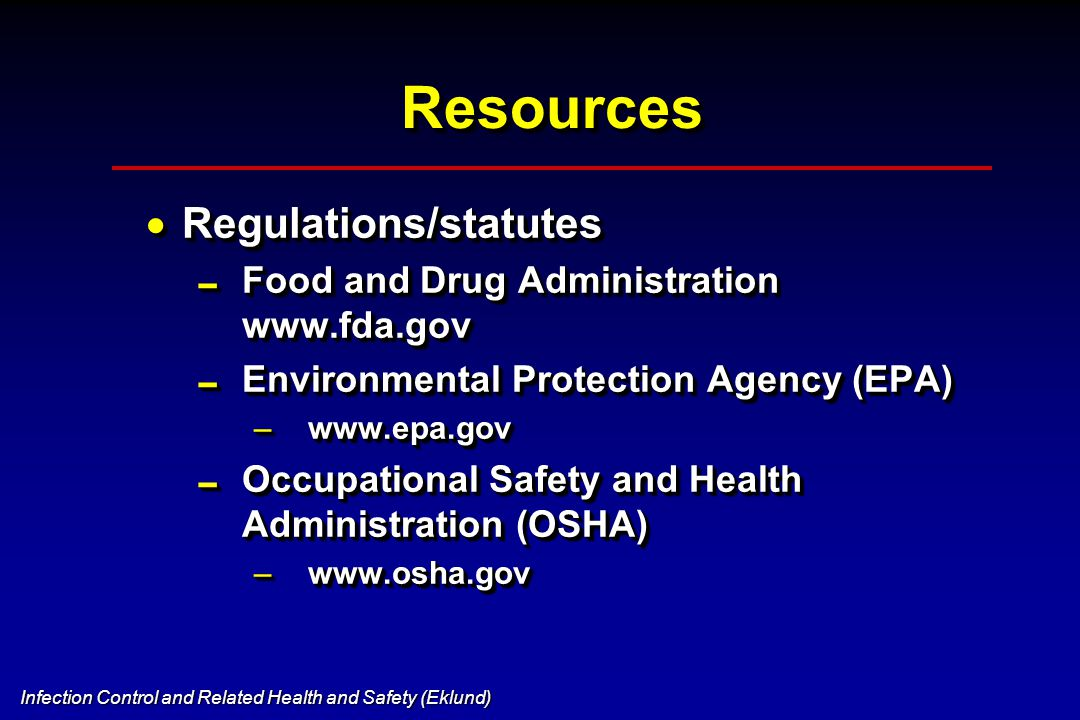Infection Control and Related Health and Safety (Eklund) ResourcesResources  Recommendations  Centers for Disease Control and Prevention (CDC) www.c