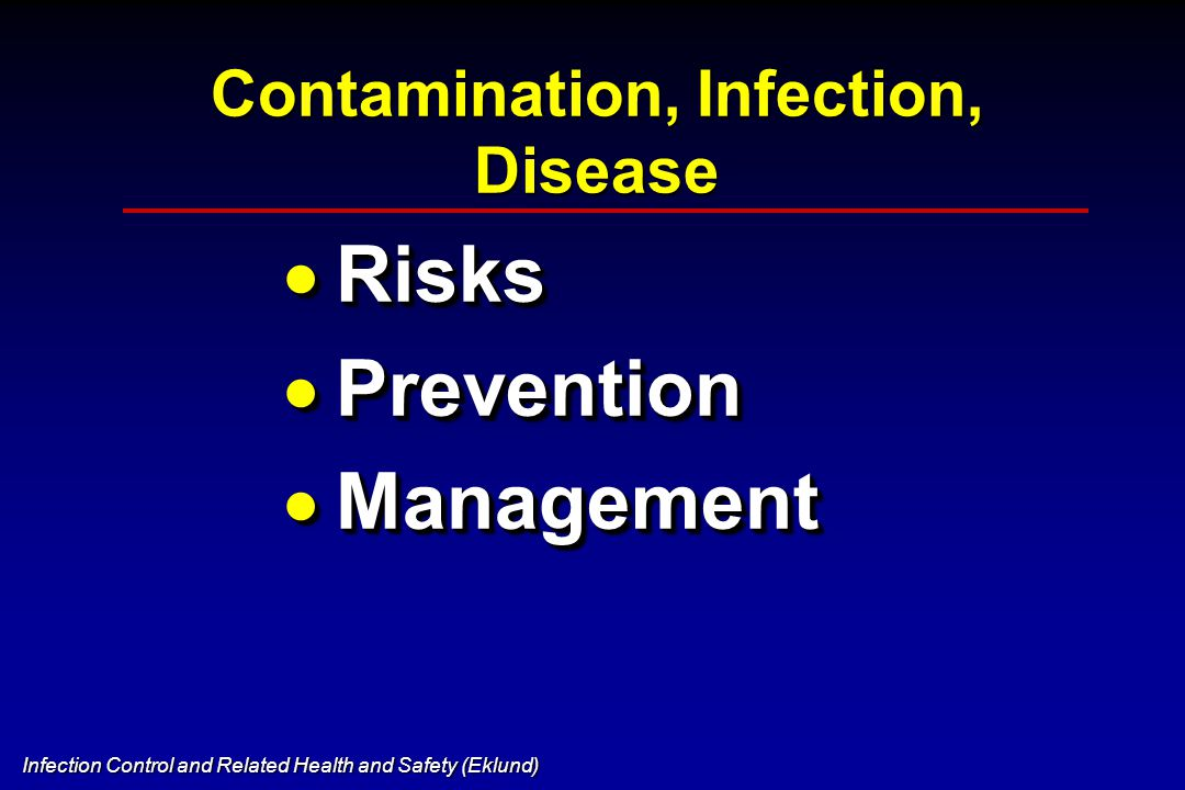 Infection Control and Related Health and Safety (Eklund) Kathy Eklund Motto for Infection Control and Health and Safety  Learn the concepts, keep current with the science and relevant standards  Believe that it is critical to healthcare delivery  Behave in a manner consistent with the above  Learn the concepts, keep current with the science and relevant standards  Believe that it is critical to healthcare delivery  Behave in a manner consistent with the above