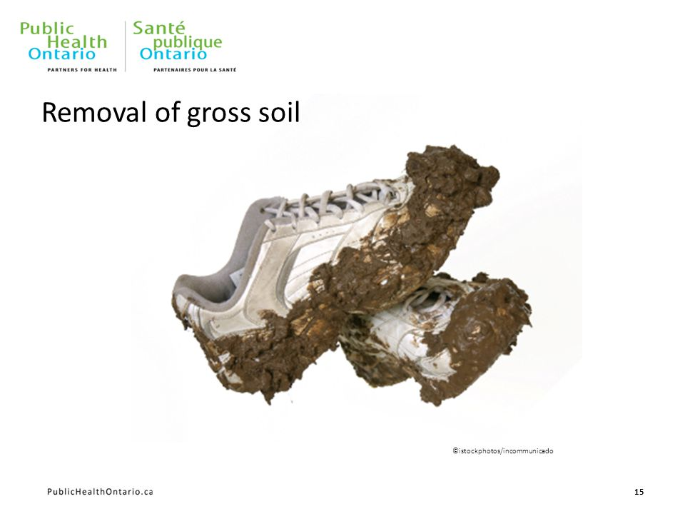 Removal of gross soil 15 ©istockphotos/incommunicado