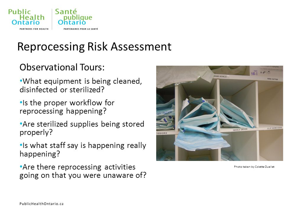Observational Tours: What equipment is being cleaned, disinfected or sterilized? Is the proper workflow for reprocessing happening? Are sterilized sup