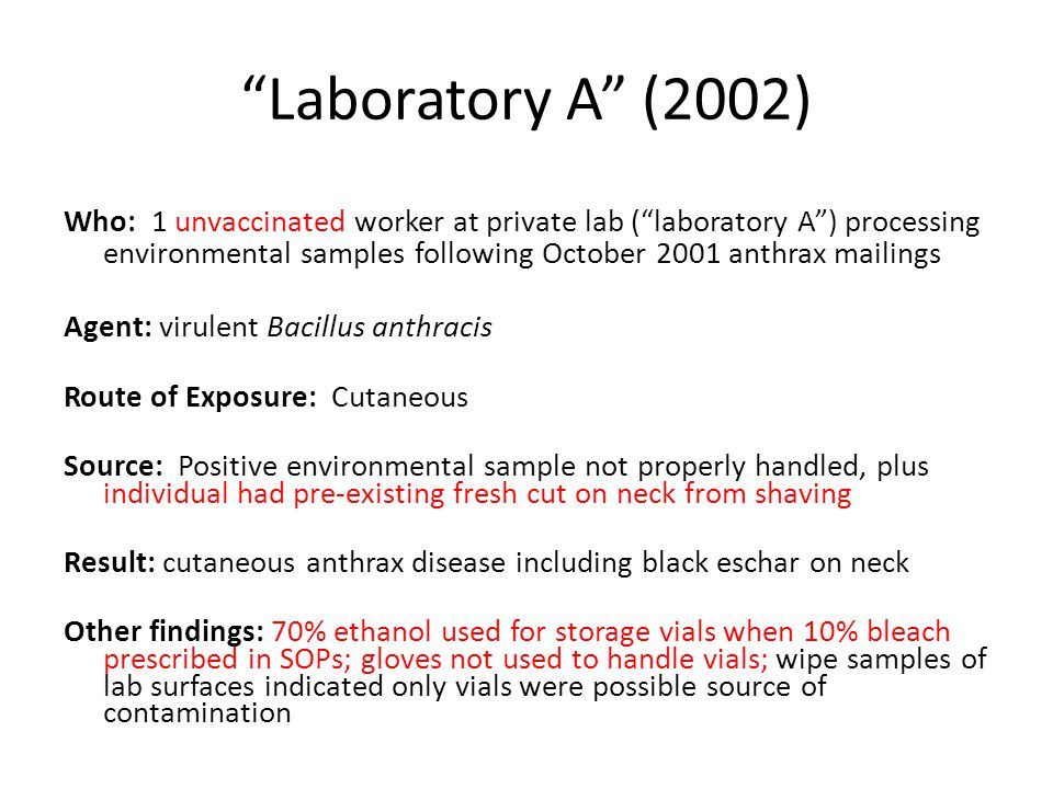 """""""Laboratory A"""" (2002) Who: 1 unvaccinated worker at private lab (""""laboratory A"""") processing environmental samples following October 2001 anthrax maili"""