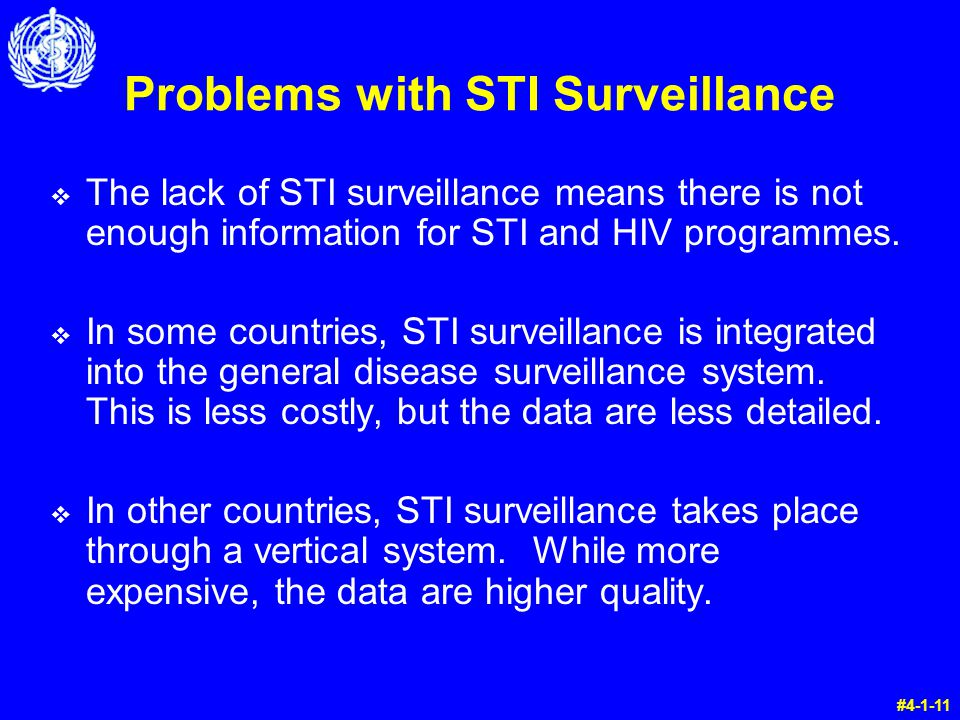 Problems with STI Surveillance v The lack of STI surveillance means there is not enough information for STI and HIV programmes.