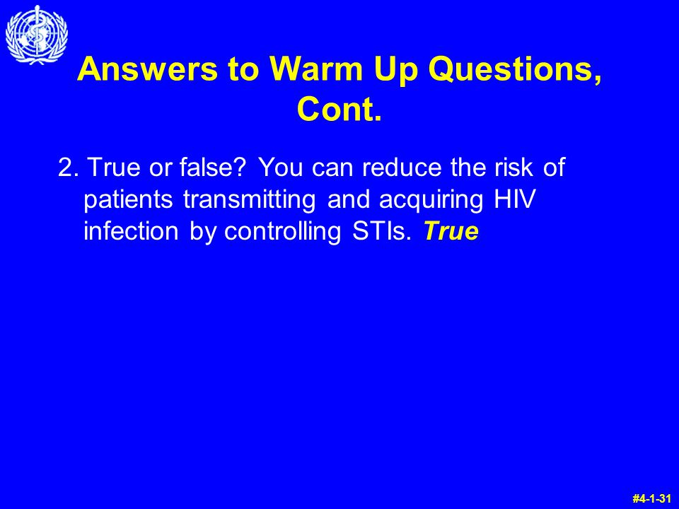 Answers to Warm Up Questions, Cont. 2. True or false.