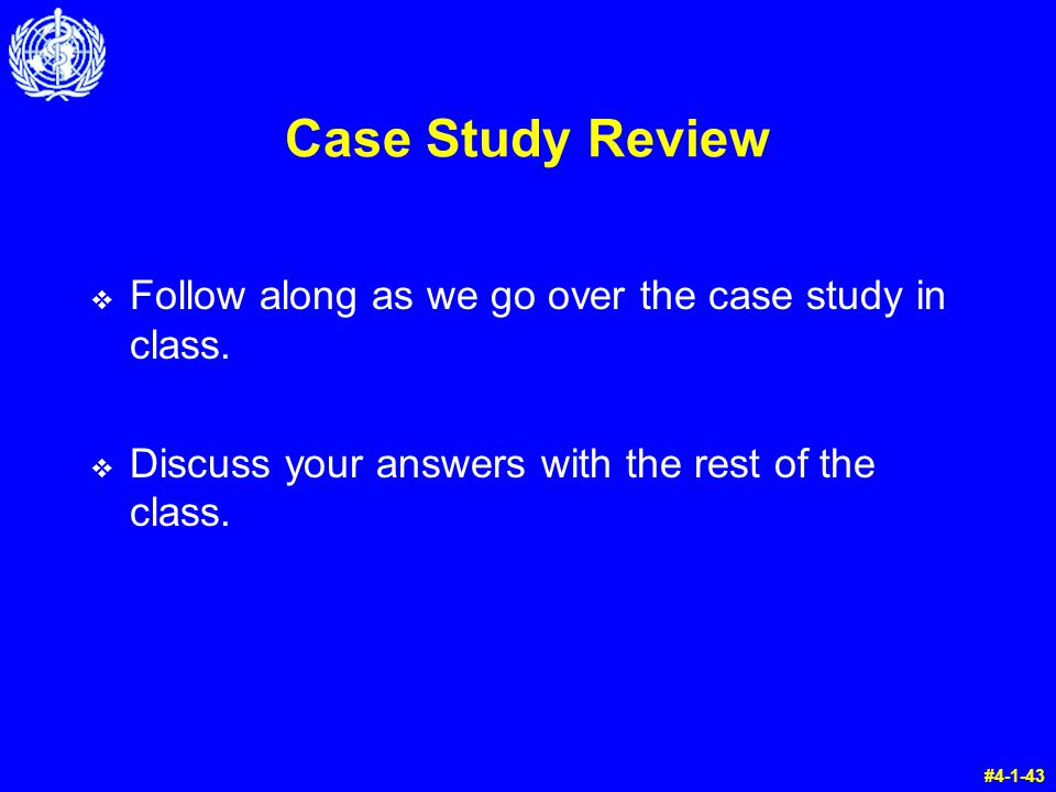 Case Study Review v Follow along as we go over the case study in class.