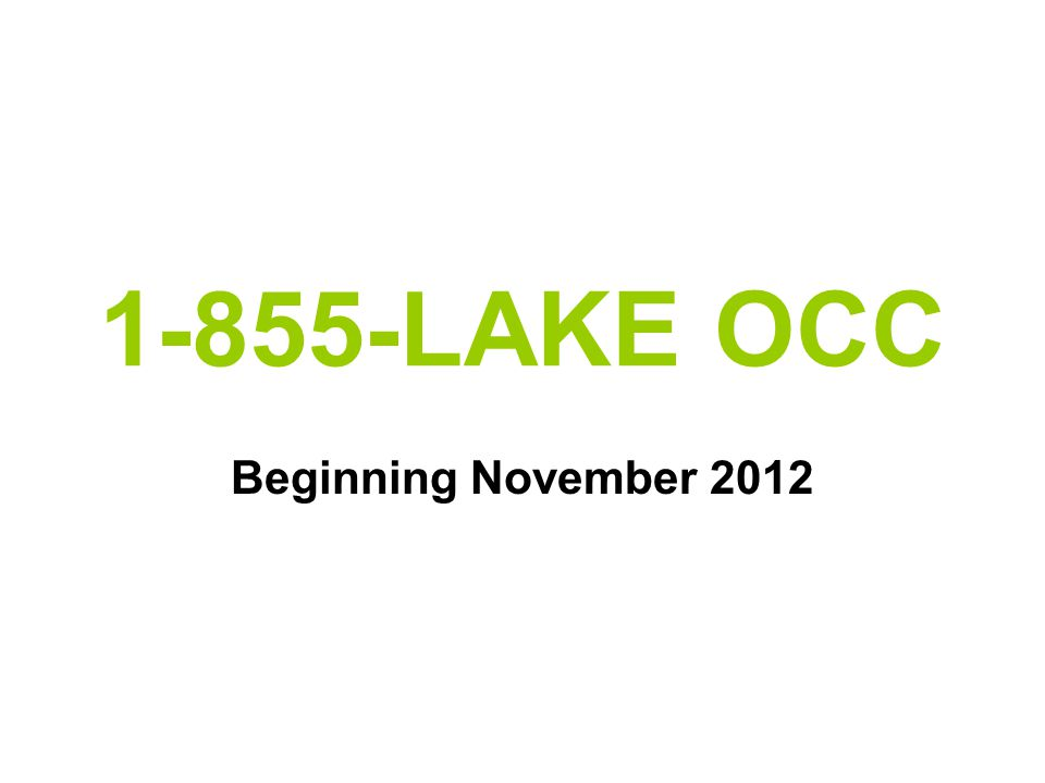 1-855-LAKE OCC Beginning November 2012