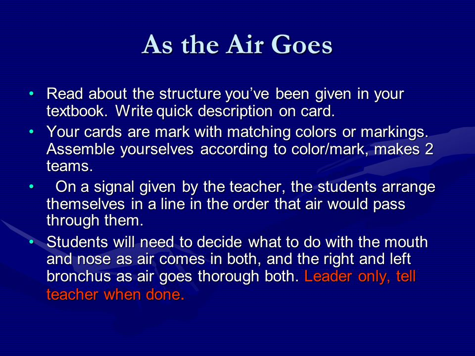 As the Air Goes Read about the structure you've been given in your textbook. Write quick description on card.Read about the structure you've been give