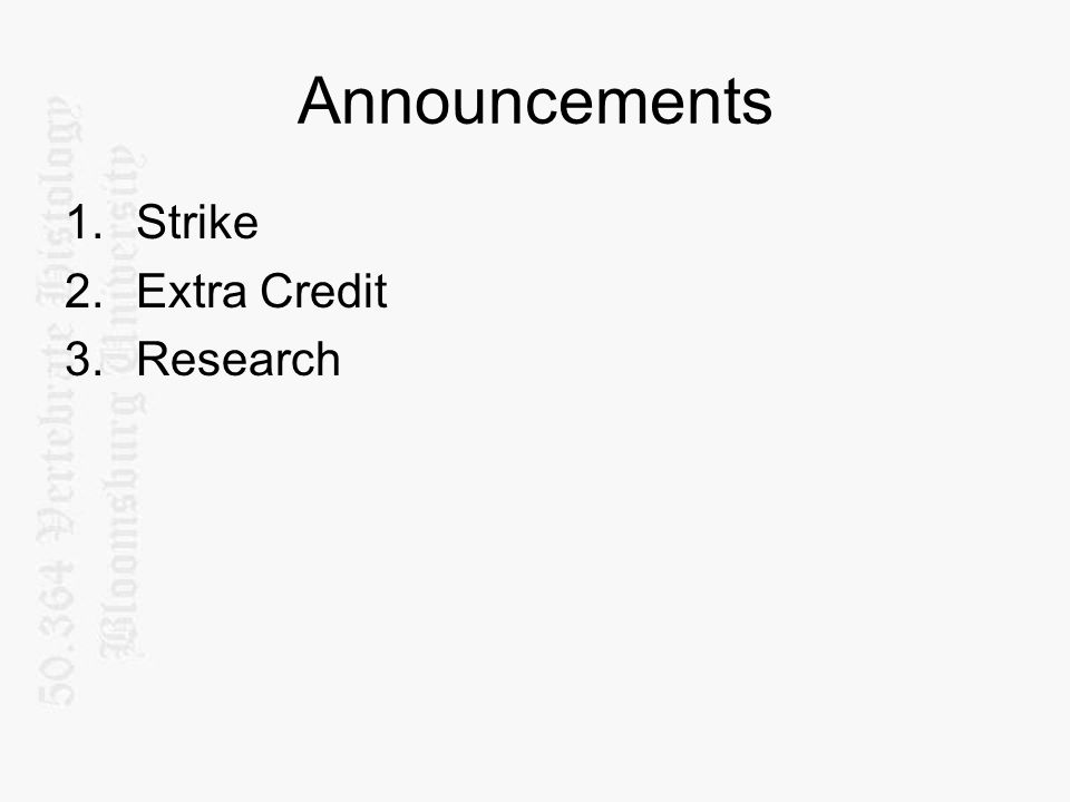 Announcements 1.Strike 2.Extra Credit 3.Research