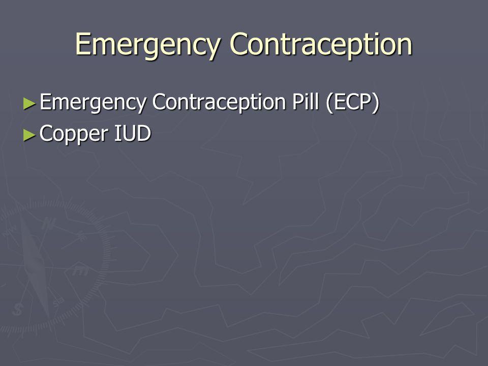 Emergency Contraception ► Emergency Contraception Pill (ECP) ► Copper IUD