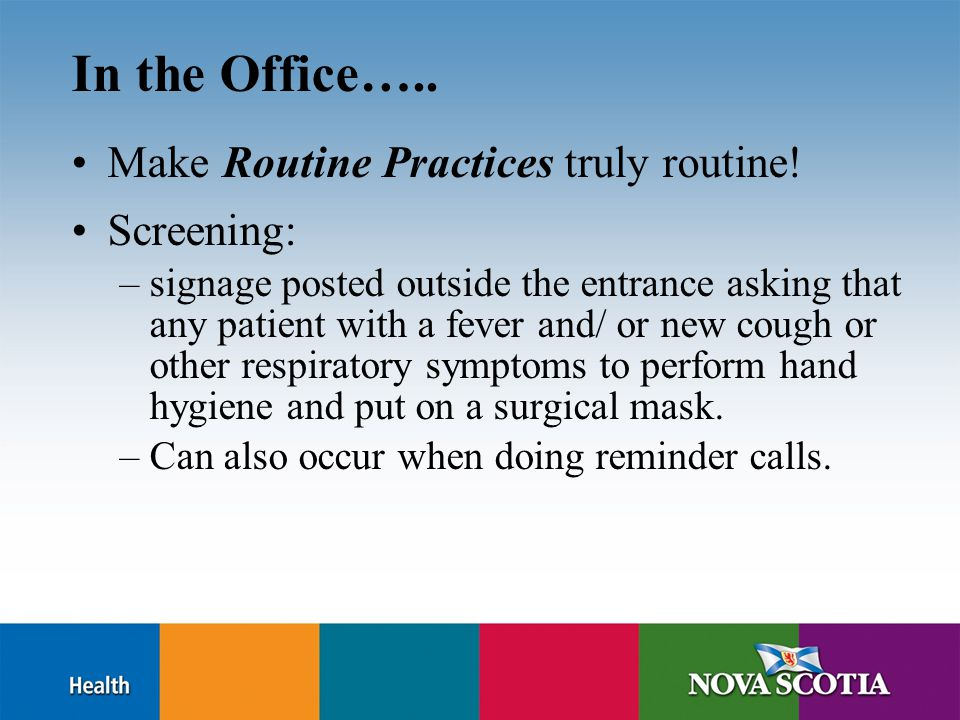 In the Office….. Make Routine Practices truly routine.