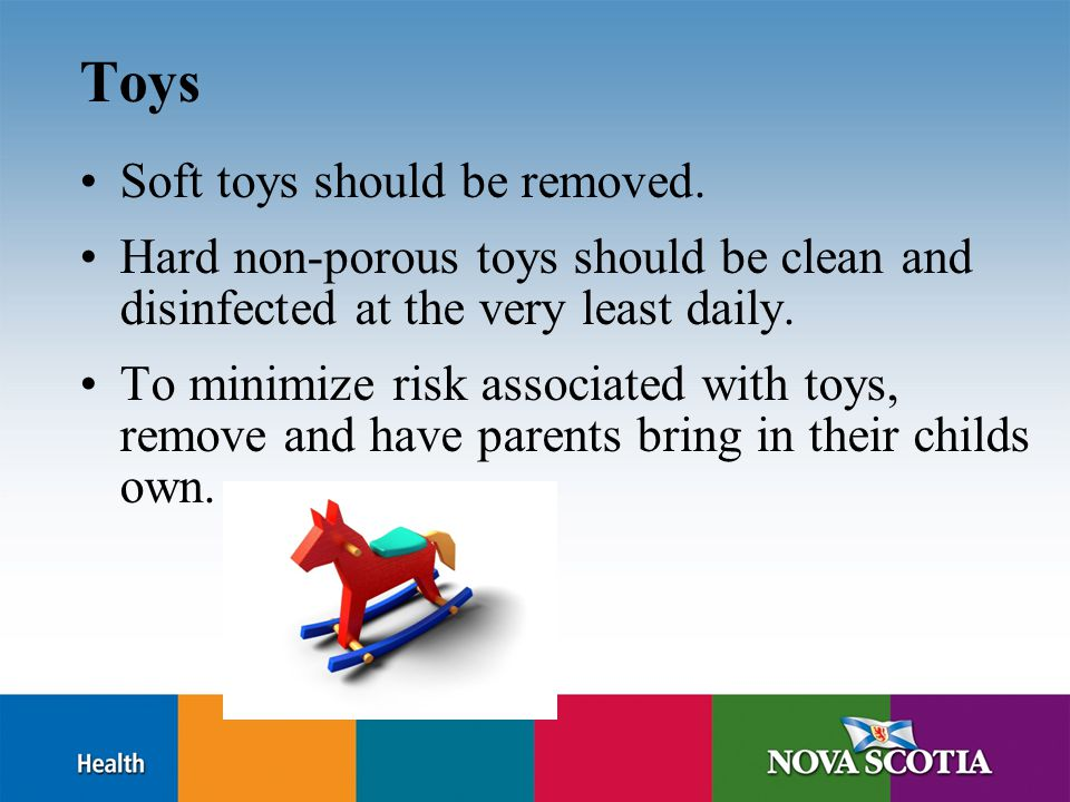 Toys Soft toys should be removed.