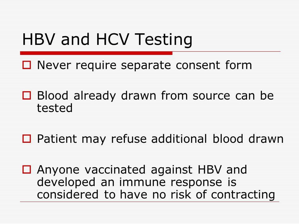 HBV and HCV testing  HBV panel for sources varies among facilities  Surface antigen (HBsAg) is standard  HCV testing: anti-HCV has high false- positive rate  Preferred HCV test is recombinant immunoblot assay HCV RNA
