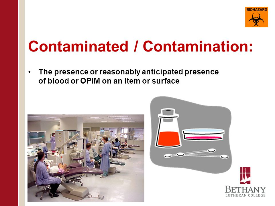 Regulated Medical Waste: Liquid or semi-liquid blood or OPIM Contaminated items that would release blood or OPIM in a liquid or semi-liquid state if compressed Items that are caked with dried blood or OPIM and are capable of releasing these materials during handling Contaminated sharps Pathological and microbiological wastes containing blood or OPIM
