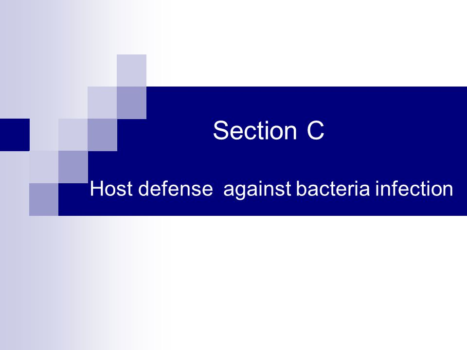 Section C Host defense against bacteria infection