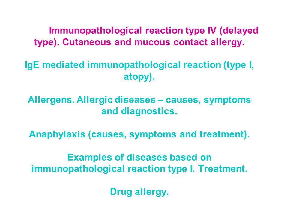 Immunocomplex reaction l PNC l streptomycine l cephalosporines l PAS l hydantoinates