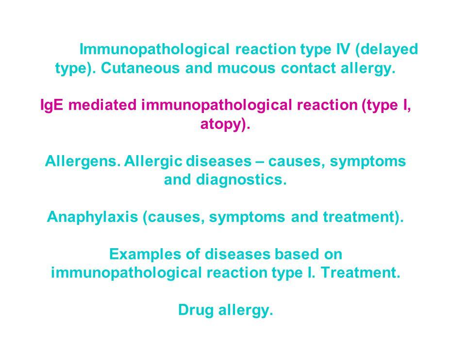 Immunopathological reaction type IV (delayed type).