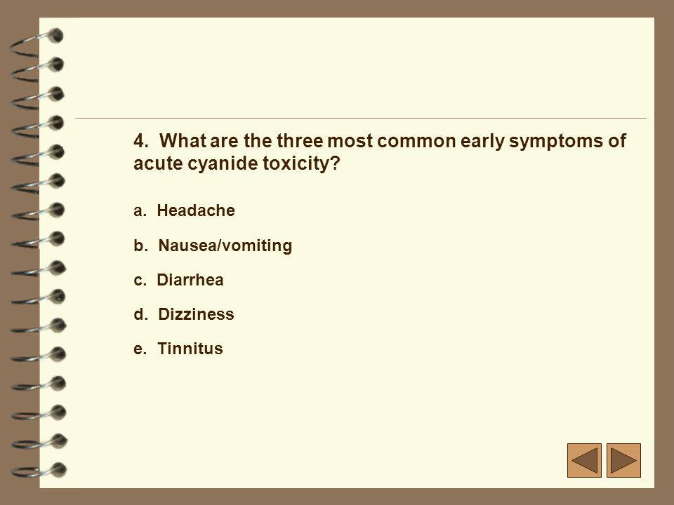 4.What are the three most common early symptoms of acute cyanide toxicity.
